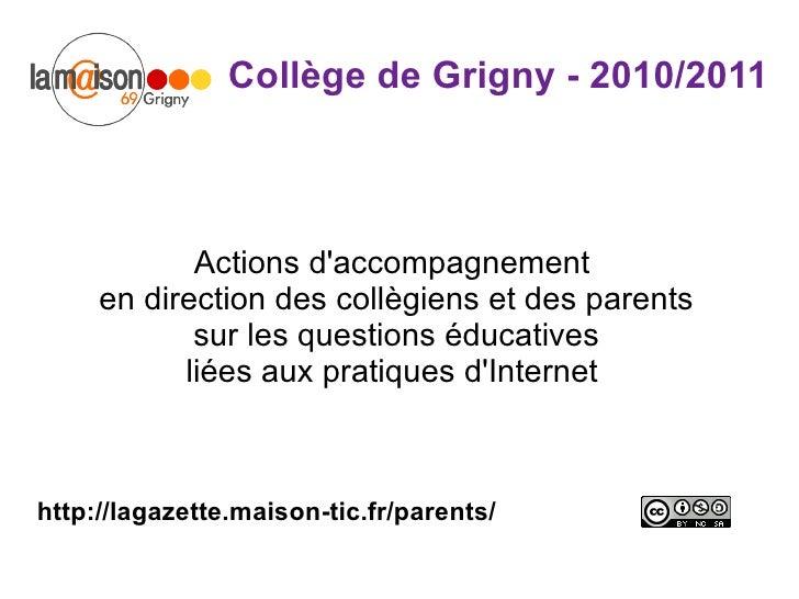 Collège de Grigny - 2010/2011 Actions d'accompagnement  en direction des collègiens et des parents  sur les questions éduc...