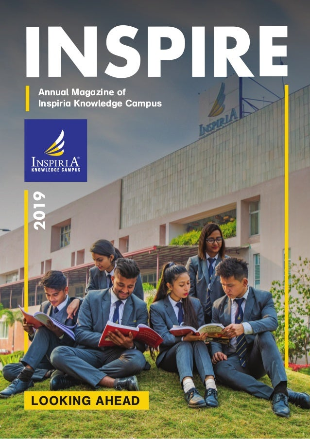 LOOKING AHEAD Annual Magazine of Inspiria Knowledge Campus INSPIRE2019