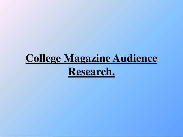 College Magazine Audience        Research.