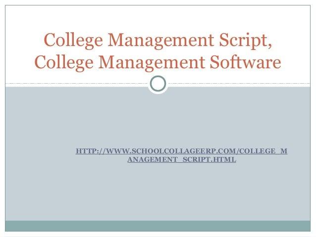 College Management Script,  College Management Software  HTTP://WWW.SCHOOLCOLLAGEERP.COM/COLLEGE_M  ANAGEMENT_SCRIPT.HTML