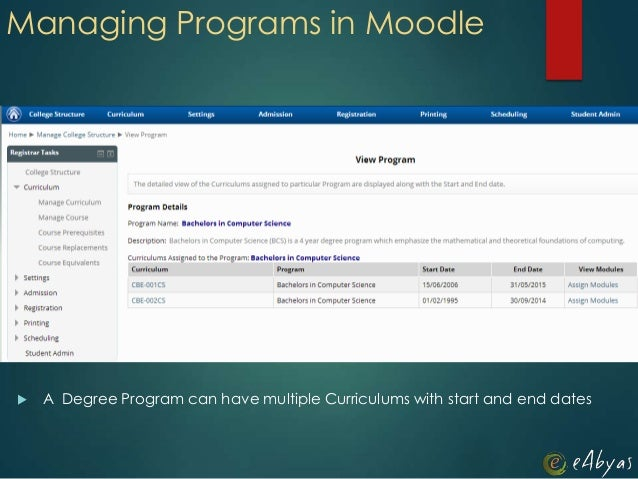 Managing Programs in Moodle A Degree Program can have multiple Curriculums with start and end dates