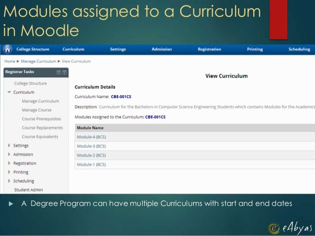 Modules assigned to a Curriculumin Moodle A Degree Program can have multiple Curriculums with start and end dates