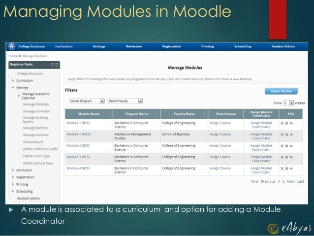 Managing Modules in Moodle A module is associated to a curriculum and option for adding a ModuleCoordinator