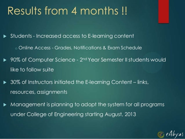 Results from 4 months !! Students - Increased access to E-learning contento Online Access - Grades, Notifications & Exam ...