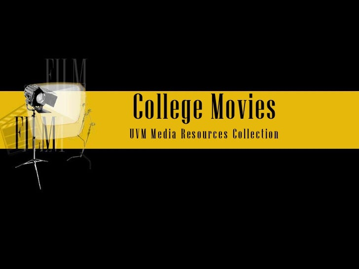 College Movies<br />UVM Media Resources Collection <br />