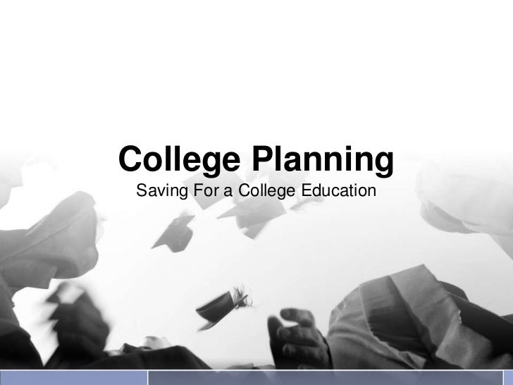 College Planning Saving For a College Education