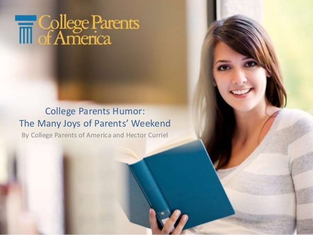 College Parents Humor: The Many Joys of Parents' Weekend By College Parents of America and Hector Curriel