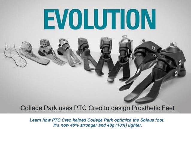 Learn how PTC Creo helped College Park optimize the Soleus foot. It's now 40% stronger and 40g (10%) lighter.