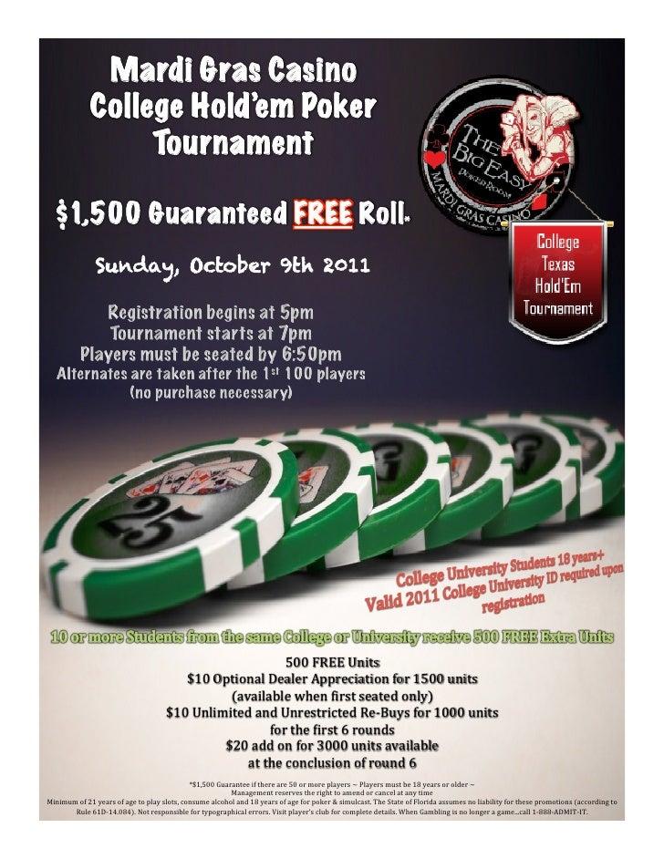 Mardi Gras Casino               College Hold'em Poker                    Tournament   $1,500 Guaranteed FREE Roll         ...