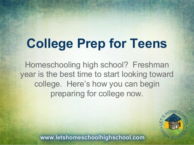 College Prep for Teens Homeschooling high school? Freshman year is the best time to start looking toward college. Here's h...