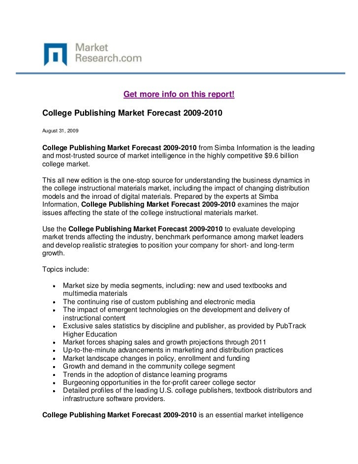 Get more info on this report!College Publishing Market Forecast 2009-2010August 31, 2009College Publishing Market Forecast...