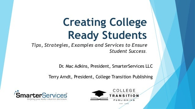 Creating College Ready Students – Tips, Strategies, Examples and Serv…