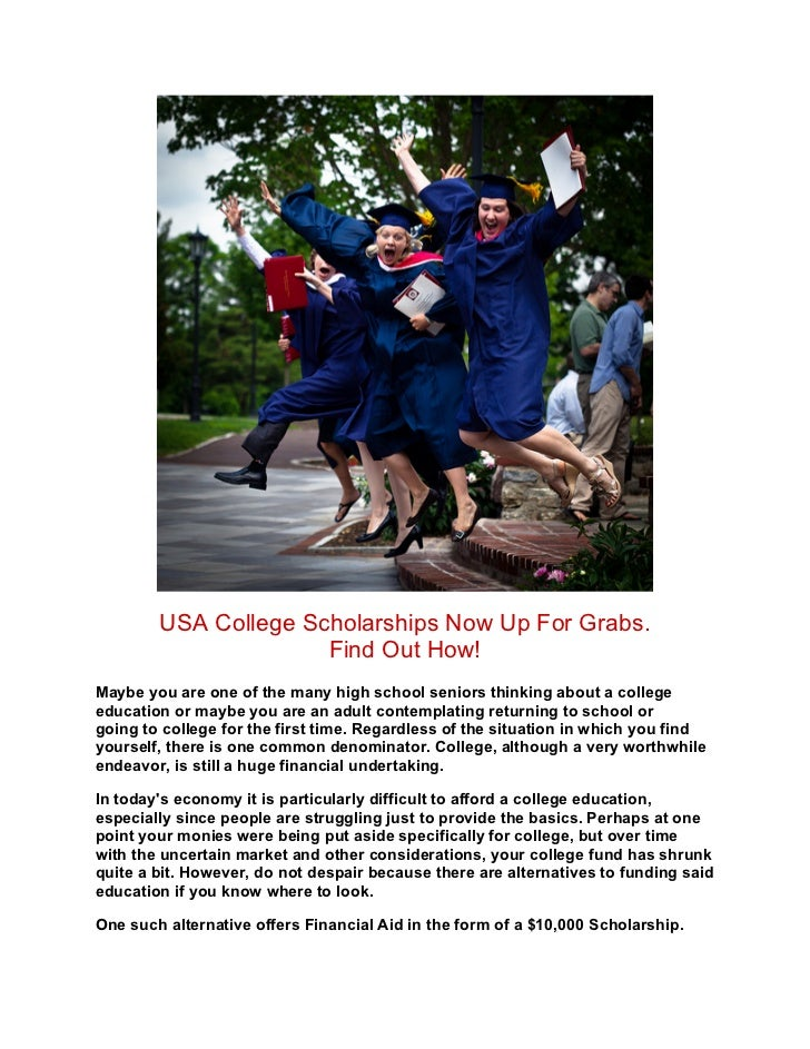 USA College Scholarships Now Up For Grabs.                      Find Out How!Maybe you are one of the many high school sen...
