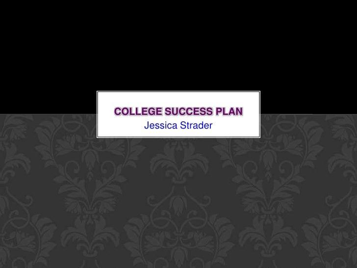 Jessica Strader<br />College success plan<br />