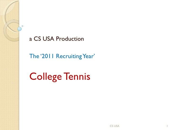 a CS USA Production The '2011 Recruiting Year' College Tennis CS USA