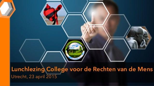 Lunchlezing College voor de Rechten van de Mens Utrecht, 23 april 2015