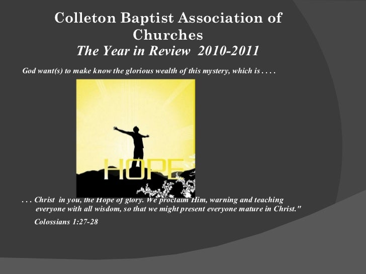 Colleton Baptist Association of Churches The Year in Review  2010-2011 <ul><li>God want(s) to make know the glorious wealt...