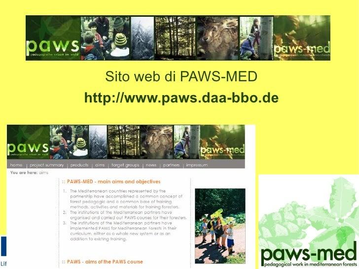 <ul><li>Sito web di PAWS-MED </li></ul><ul><li>http://www.paws.daa-bbo.de </li></ul>