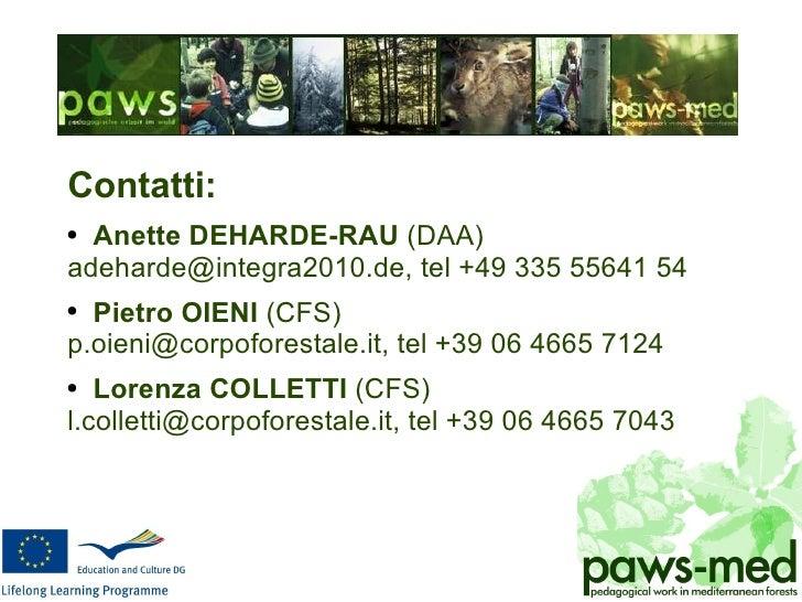 <ul><li>Contatti: </li></ul><ul><li>Anette DEHARDE-RAU  (DAA) </li></ul><ul><li>adeharde@integra2010.de, tel  +49 335 5564...