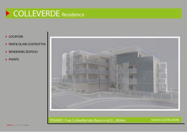 LOCATION PARTICOLARI COSTRUTTIVI RENDERING EDIFICIO PIANTE COLLEVERDE Residence NUOVA COSTRUZIONETERAMO Fraz.Colleatterrat...