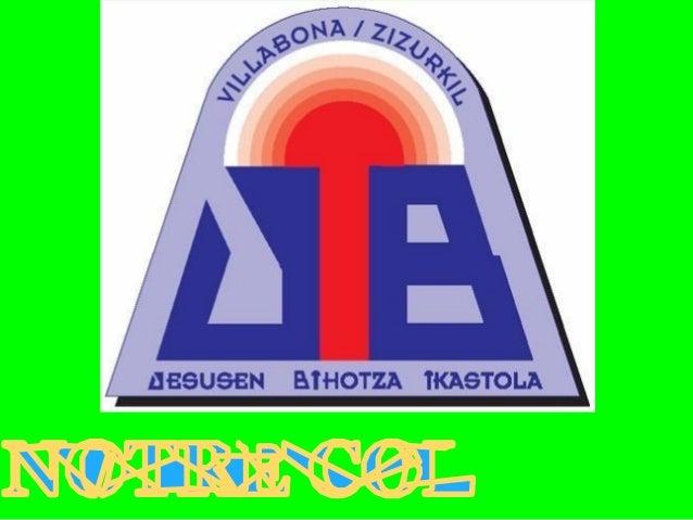 Dans notre collège, il y a  trois bâtiments.Lun est  au centre de Villabona et  a été fondé en 1976. Le  deuxième est à Tx...