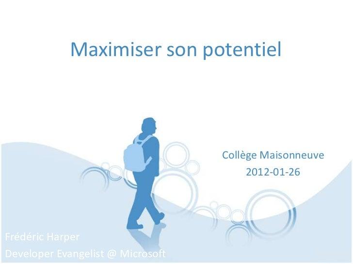 Maximiser son potentiel                                   Collège Maisonneuve                                        2012-...