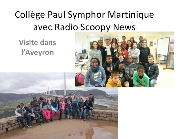 Collège Paul Symphor Martinique avec Radio Scoopy News Visite dans l'Aveyron