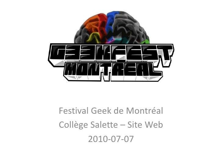 Festival Geek de Montréal<br />Collège Salette – Site Web<br />2010-07-07<br />