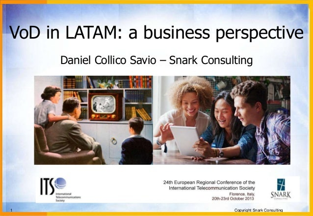 VoD in LATAM: a business perspective Daniel Collico Savio – Snark Consulting  1  Copyright Snark Consulting