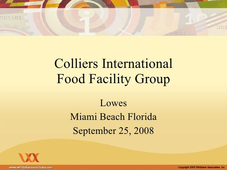 Colliers International Food Facility Group Lowes Miami Beach Florida September 25, 2008