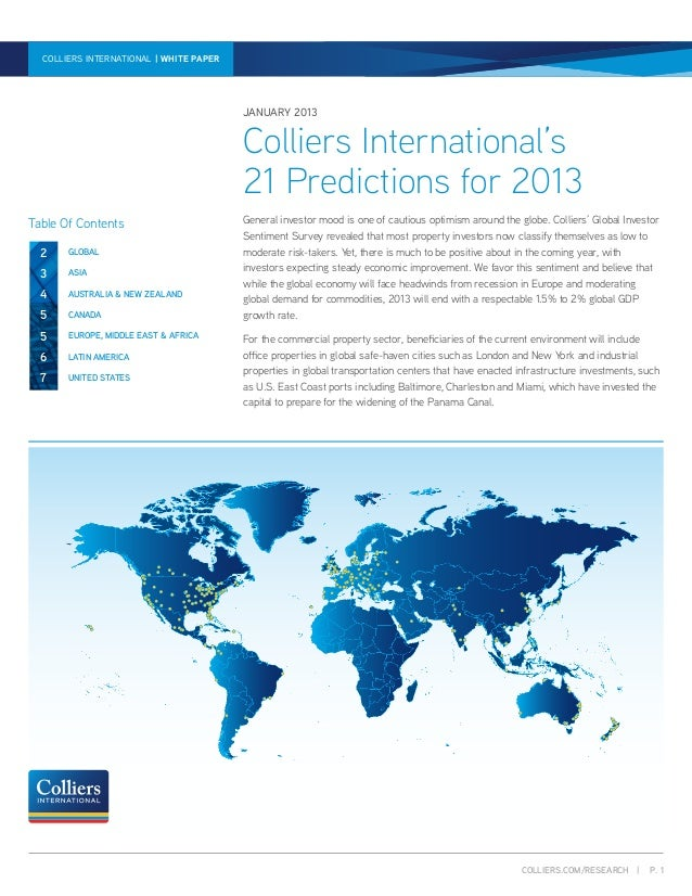 COLLIERS.COM/RESEARCH | P. 1 21 PREDICTIONS FOR 2013 | WHITE PAPER | JANUARY 2013COLLIERS INTERNATIONAL | WHITE PAPER Gene...