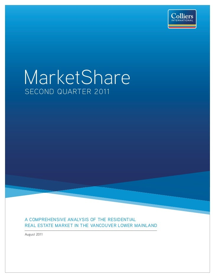 MarketShareSECOND QUARTER 2011A COMPREHENSIVE ANALYSIS OF THE RESIDENTIALREAL ESTATE MARKET IN THE VANCOUVER LOWER MAINLAN...