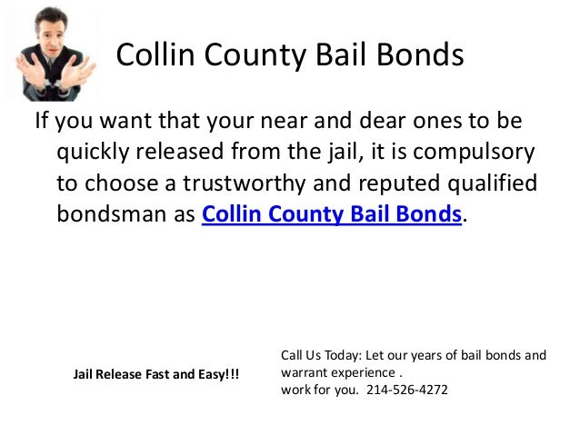Collin County Bail Bonds If you want that your near and dear ones to be quickly released from the jail, it is compulsory t...