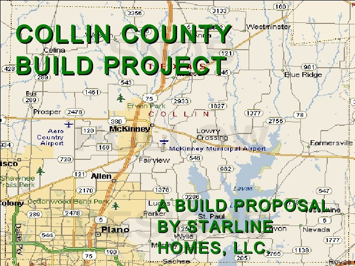 COLLIN COUNTY BUILD PROJECT A BUILD PROPOSAL BY STARLINE HOMES, LLC. Dustin Dellinger 2010