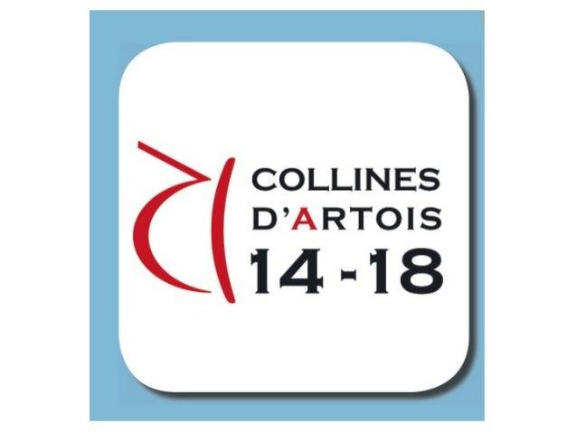 • L'application touristique « Collines d'Artois 14- 18 » : • Allie MOBILE et MOBILITE • Encourage un TOURISME DE MÉMOIRE D...