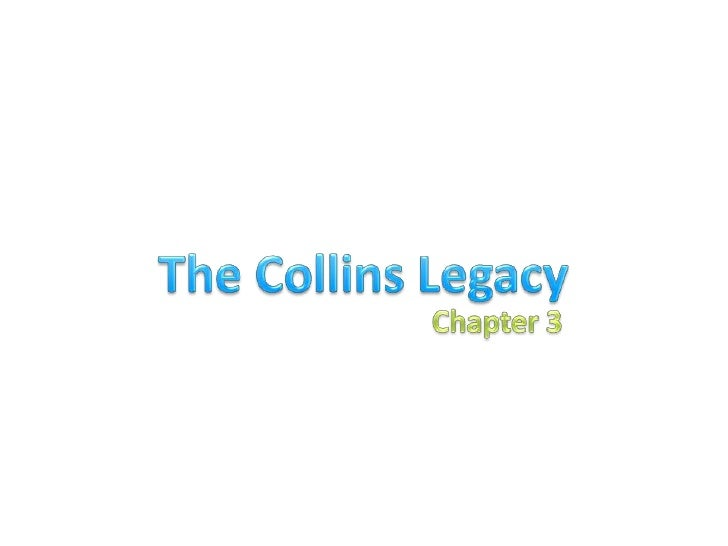 The Collins Legacy<br />Chapter 3<br />