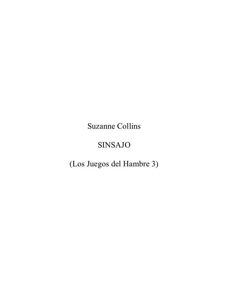 Suzanne Collins       SINSAJO(Los Juegos del Hambre 3)