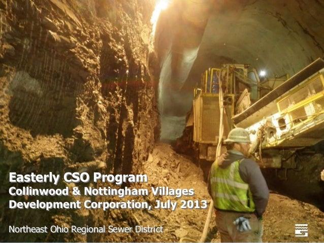 Easterly CSO Program Collinwood & Nottingham Villages Development Corporation, July 2013 Northeast Ohio Regional Sewer Dis...