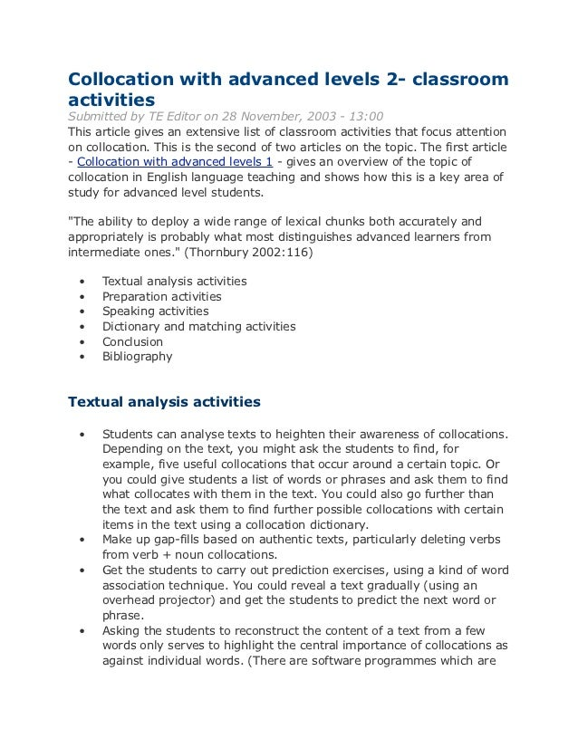 Collocation with advanced levels 2- classroomactivitiesSubmitted by TE Editor on 28 November, 2003 - 13:00This article giv...