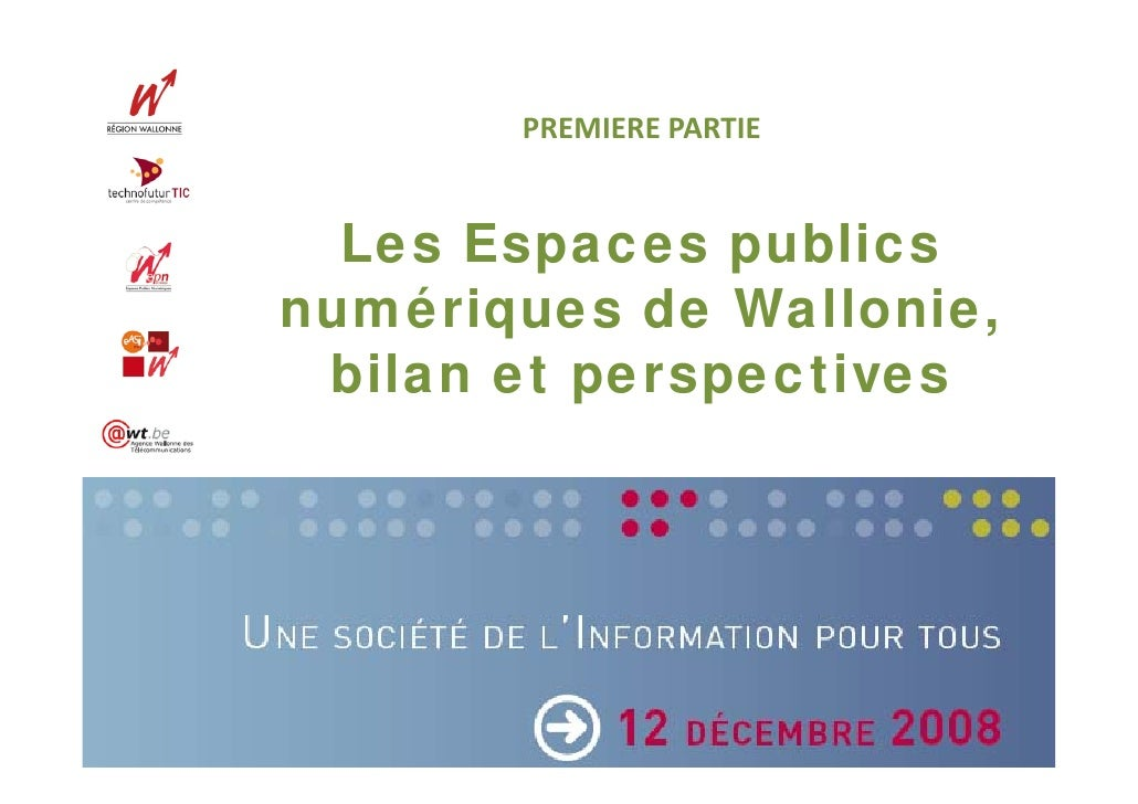PREMIEREPARTIE     Les Espaces publics numériques de Wallonie,  bilan et perspectives