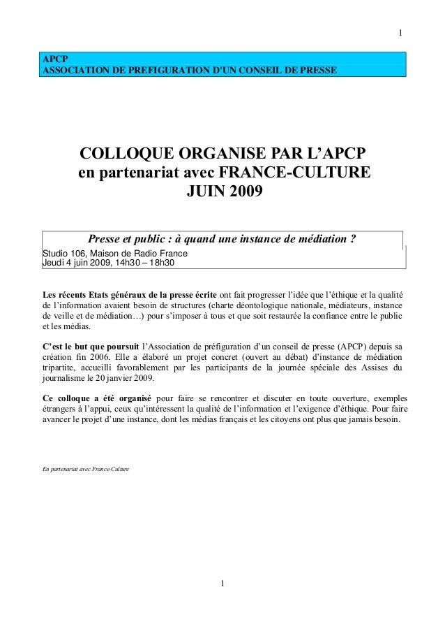 APCP ASSOCIATION DE PREFIGURATION D'UN CONSEIL DE PRESSE COLLOQUE ORGANISE PAR L'APCP en partenariat avec FRANCE-CULTURE J...