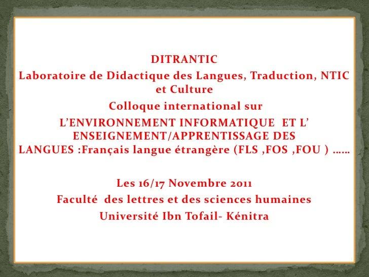DITRANTICLaboratoire de Didactique des Langues, Traduction, NTIC                       et Culture               Colloque i...