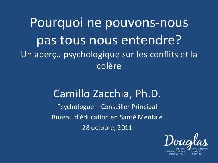 Pourquoi ne pouvons-nous   pas tous nous entendre?Un aperçu psychologique sur les conflits et la                  colère  ...