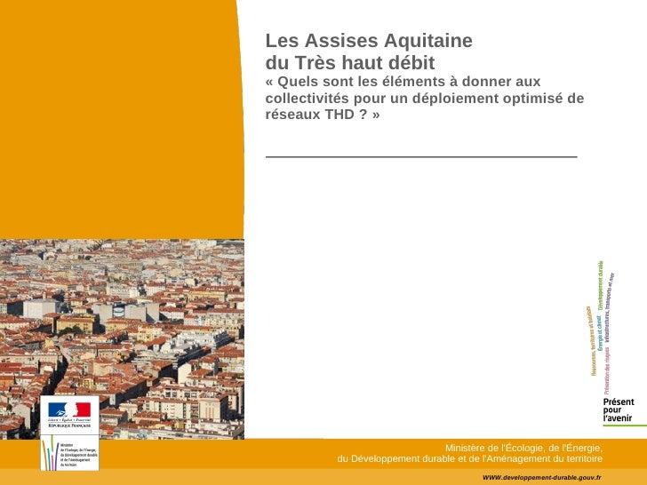 Les Assises Aquitaine du Très haut débit «Quels sont les éléments à donner aux collectivités pour un déploiement optimisé...