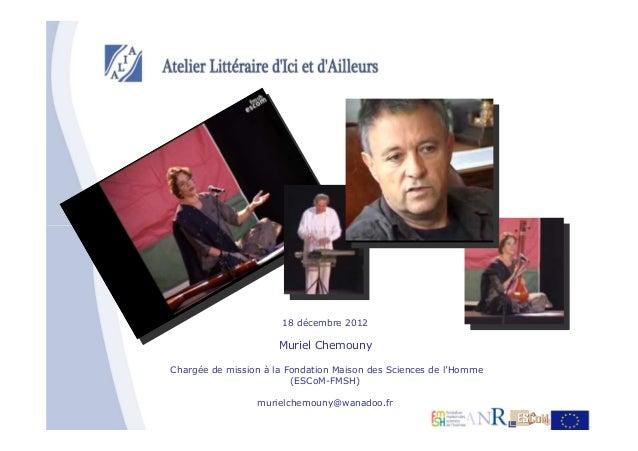18 décembre 2012                      Muriel ChemounyChargée de mission à la Fondation Maison des Sciences de l'Homme     ...