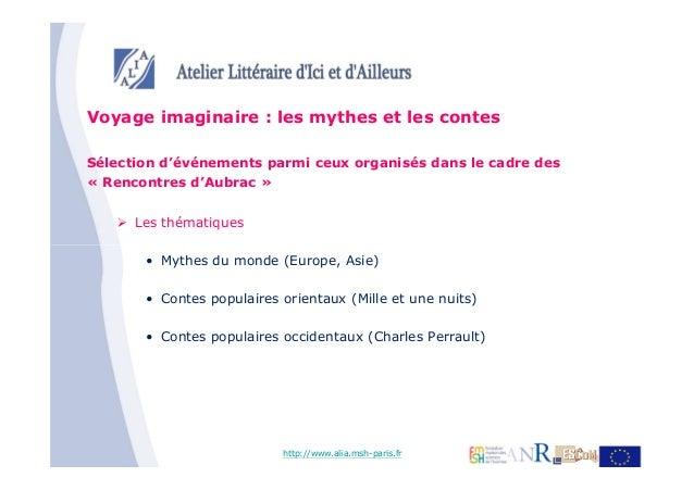 Voyage imaginaire : les mythes et les contesSélection d'événements parmi ceux organisés dans le cadre des« Rencontres d'Au...