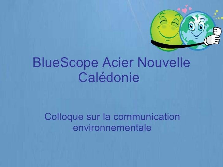 BlueScope Acier Nouvelle Calédonie Colloque sur la communication environnementale