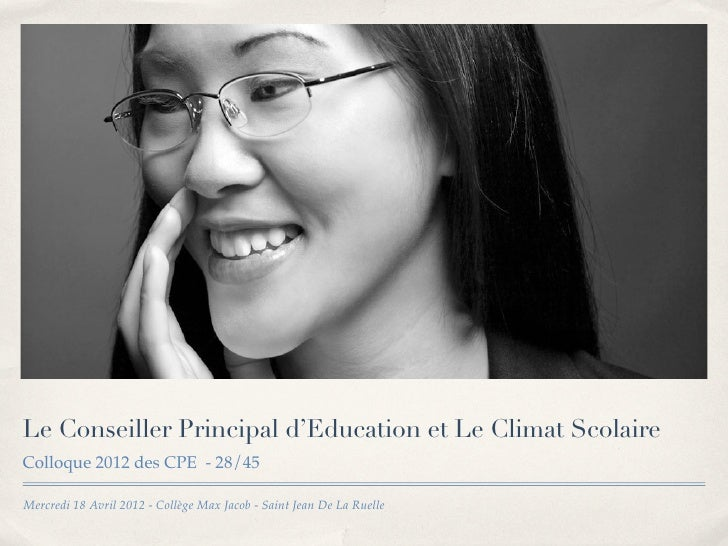 Le Conseiller Principal d'Education et Le Climat ScolaireColloque 2012 des CPE - 28/45Mercredi 18 Avril 2012 - Collège Max...