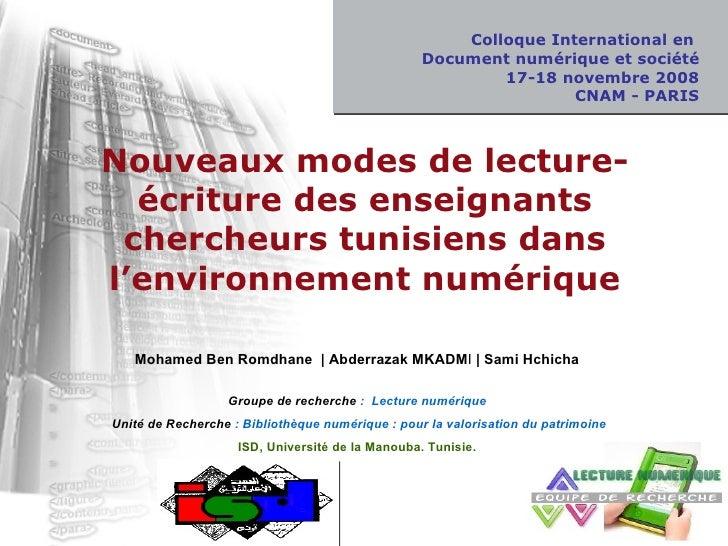 Nouveaux modes de lecture-écriture des enseignants chercheurs tunisiens dans l'environnement numérique Mohamed Ben Romdhan...