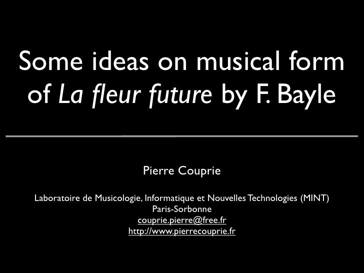 Some Ideas On Musical Form Of La Fleur Future By F Bayle